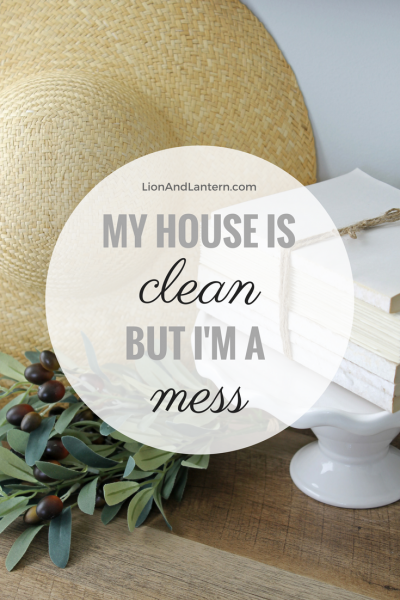 My House Is Clean, But I'm A Mess