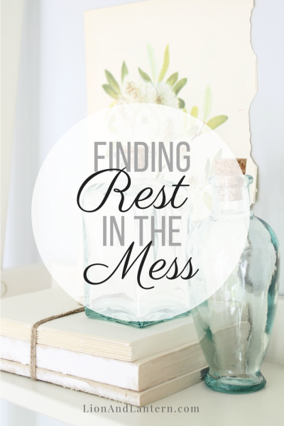 Finding Rest in the Mess